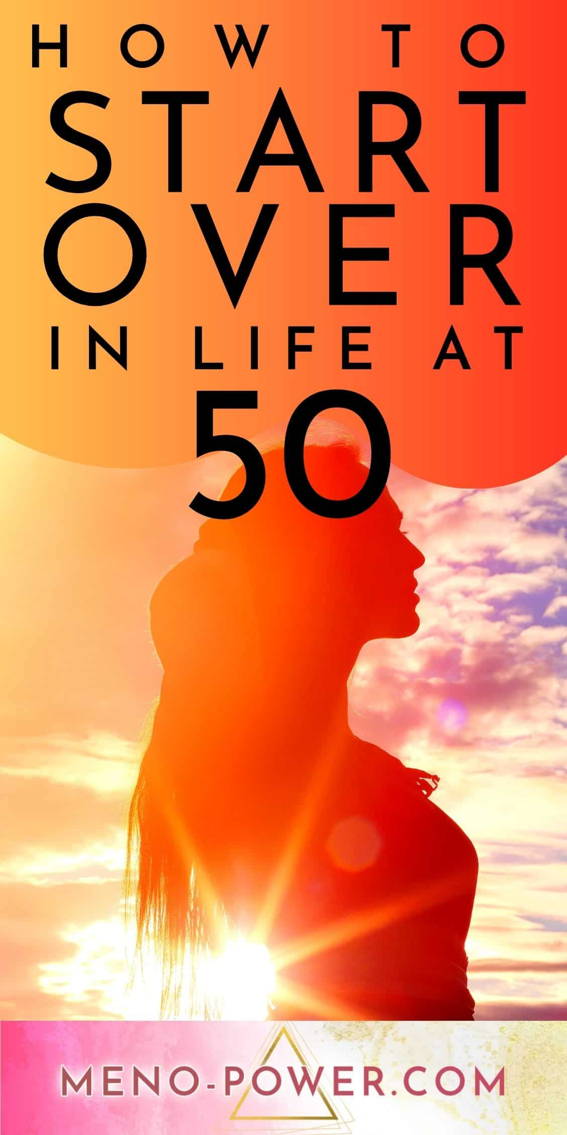 How To Start Over In Life At 50