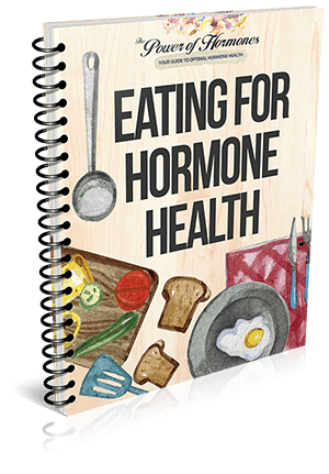 Power of Hormones Eating For Hormone Health